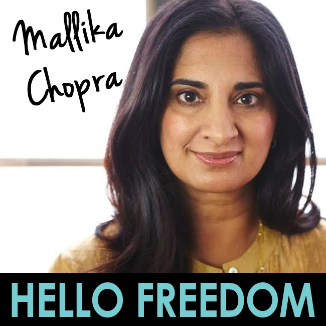 Mallika Chopra on Hello Freedom with Terri Cole