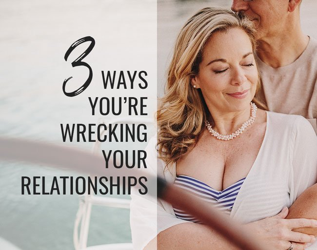 stop wrecking your relationship