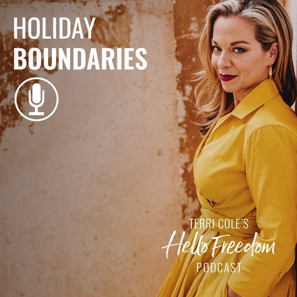 Holiday Boundaries on Hello Freedom with Terri Cole