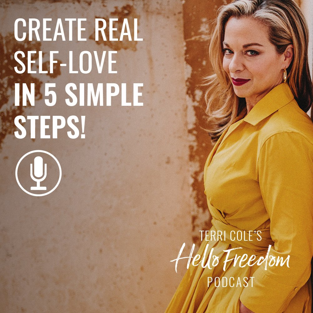 Create Real Self-Love in 5 Simple Steps on Hello Freedom with Terri Cole