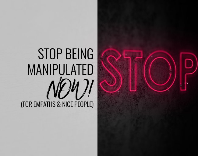 Stop Being Manipulated Now