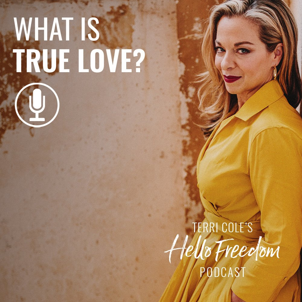 What is True Love? on Hello Freedom with Terri Cole