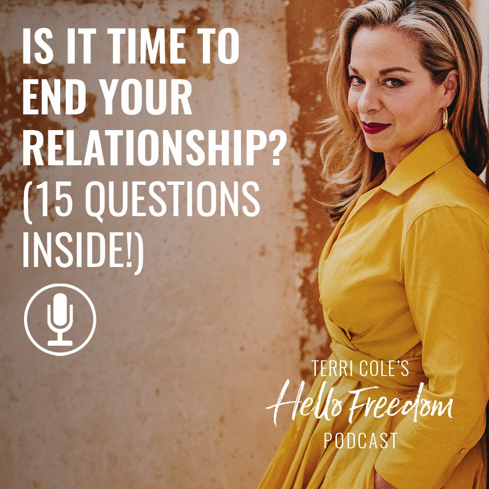 Is It Time to End Your Relationship? on Hello Freedom with Terri Cole