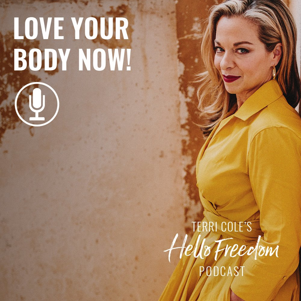 Love Your Body Now! on Hello Freedom with Terri Cole