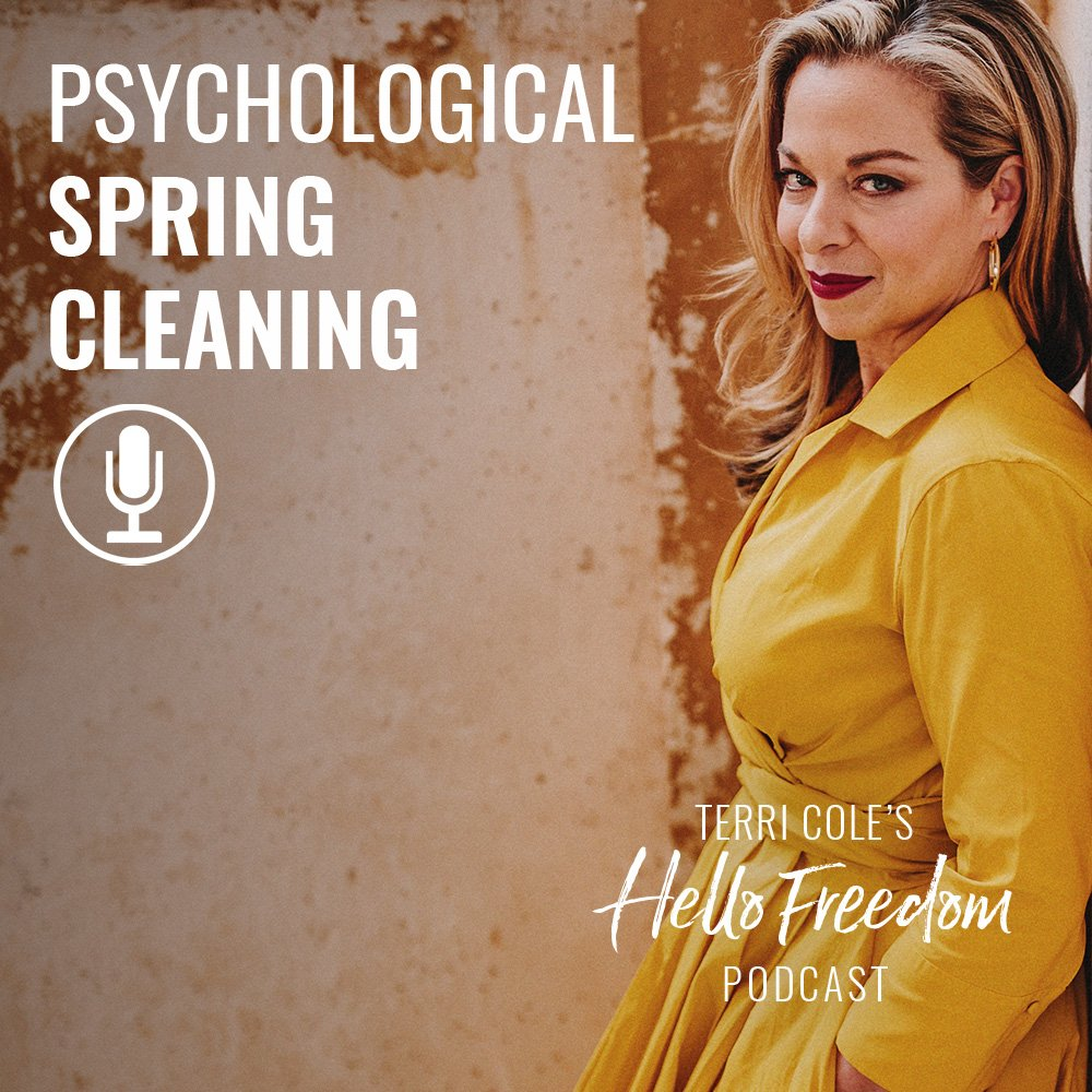 Psychological Spring Cleaning on Hello Freedom with Terri Cole