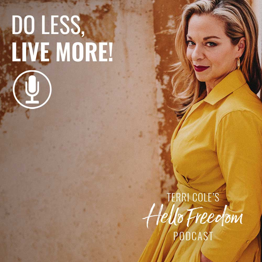 Do Less Live More Terri Cole
