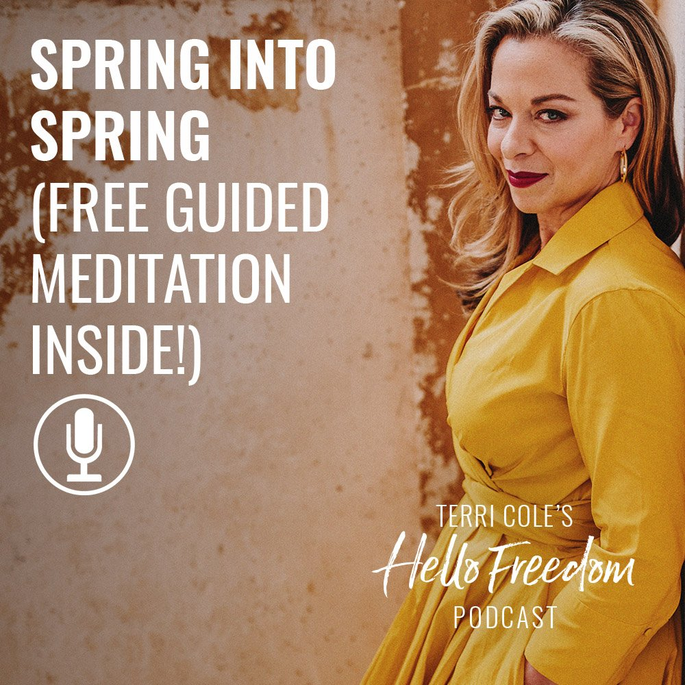 Spring into Spring on Hello Freedom with Terri Cole