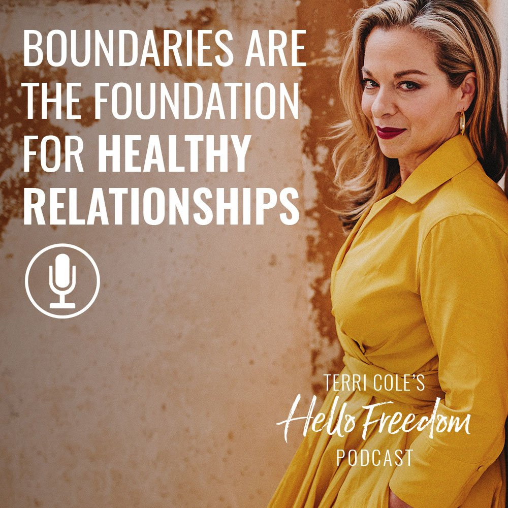 Boundaries are the Foundation for Healthy Relationships on Hello Freedom with Terri Cole