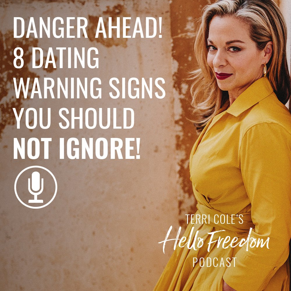 Danger Ahead! 8 Dating Warning Signs You Should NOT Ignore on Hello Freedom with Terri Cole