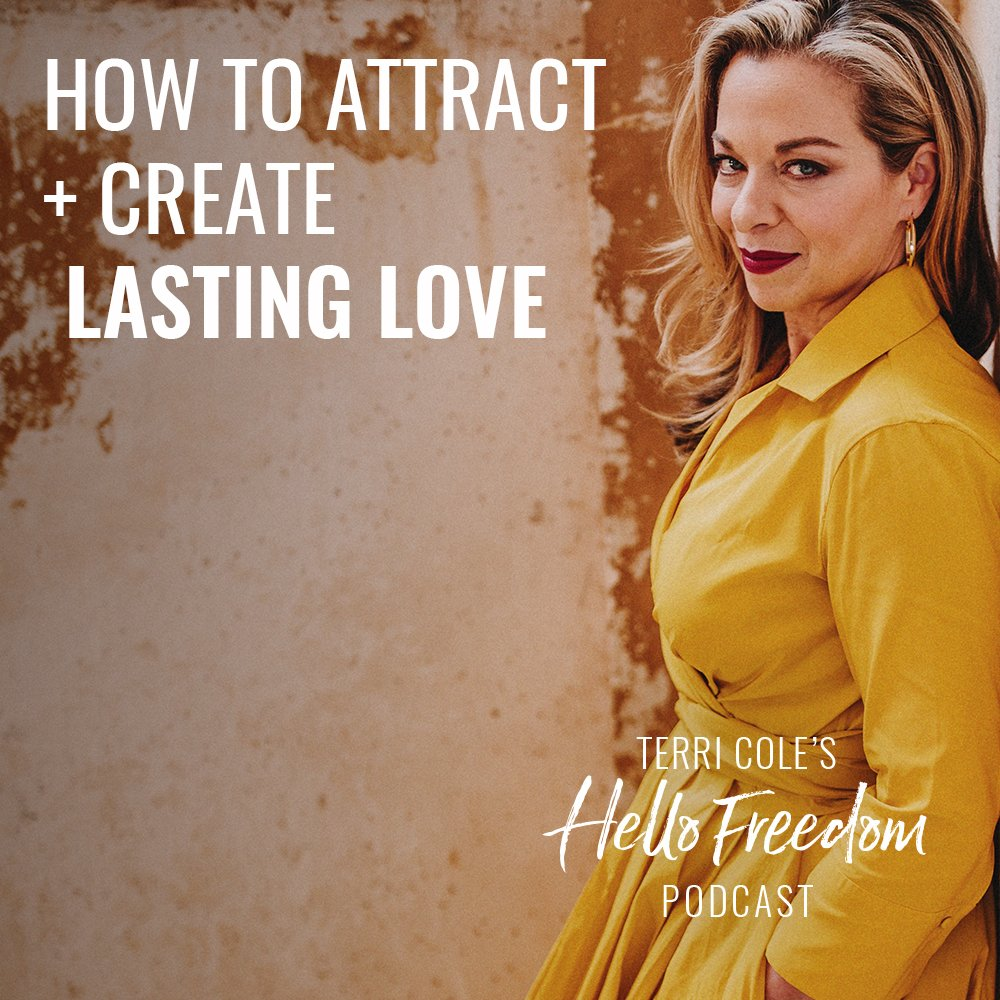 How to Attract + Create Lasting LOVE on Hello Freedom with Terri Cole