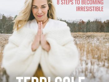 Master Attractor- 8 Steps to Becoming Irresistible - The Terri Cole Show