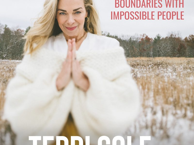 How to Set Boundaries with Impossible People on The Terri Cole Show