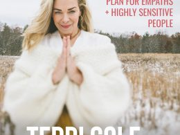 Proactive Protection Plan for Empaths + Highly Sensitive People on The Terri Cole Show
